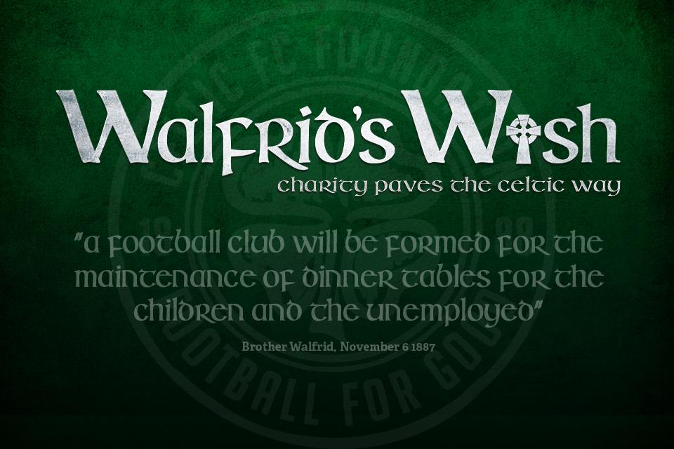 Celtic FC Foundation - Walfrid's Wish